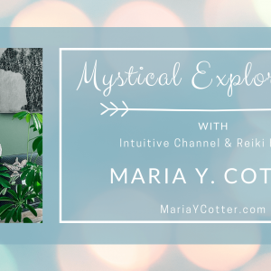 Mystical Explorations with Maria Cotter